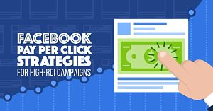 fb pay per click strategies for high return on investment campaigns