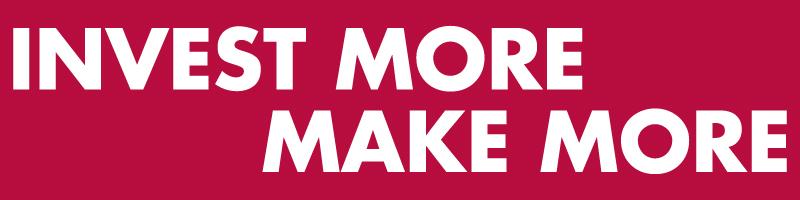 Invest More Make More